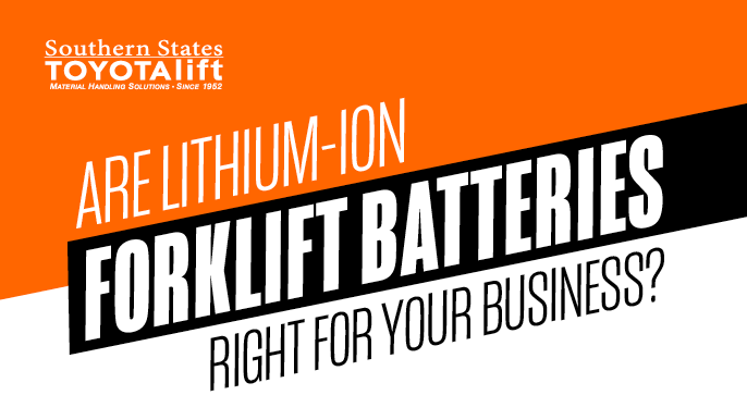 Are Lithium-Ion Forklift Batteries Right For Your Business
