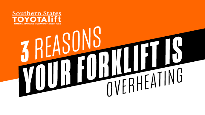 SST Blog - 3 Reasons Your Forklift Is Overheating