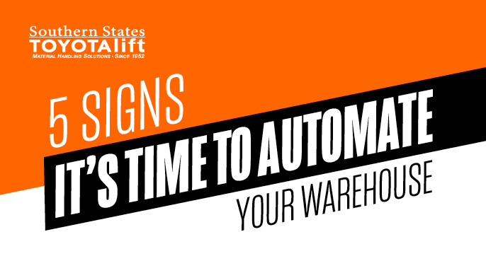 5 Signs It's Time To Automate Your Warehouse