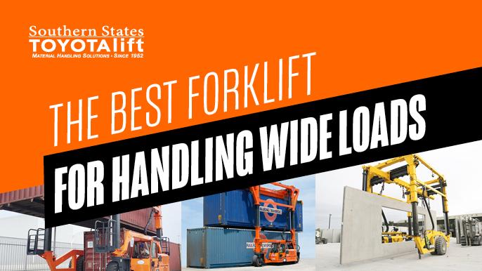 SST Blog - The Best Forklift for Handling Wide Loads
