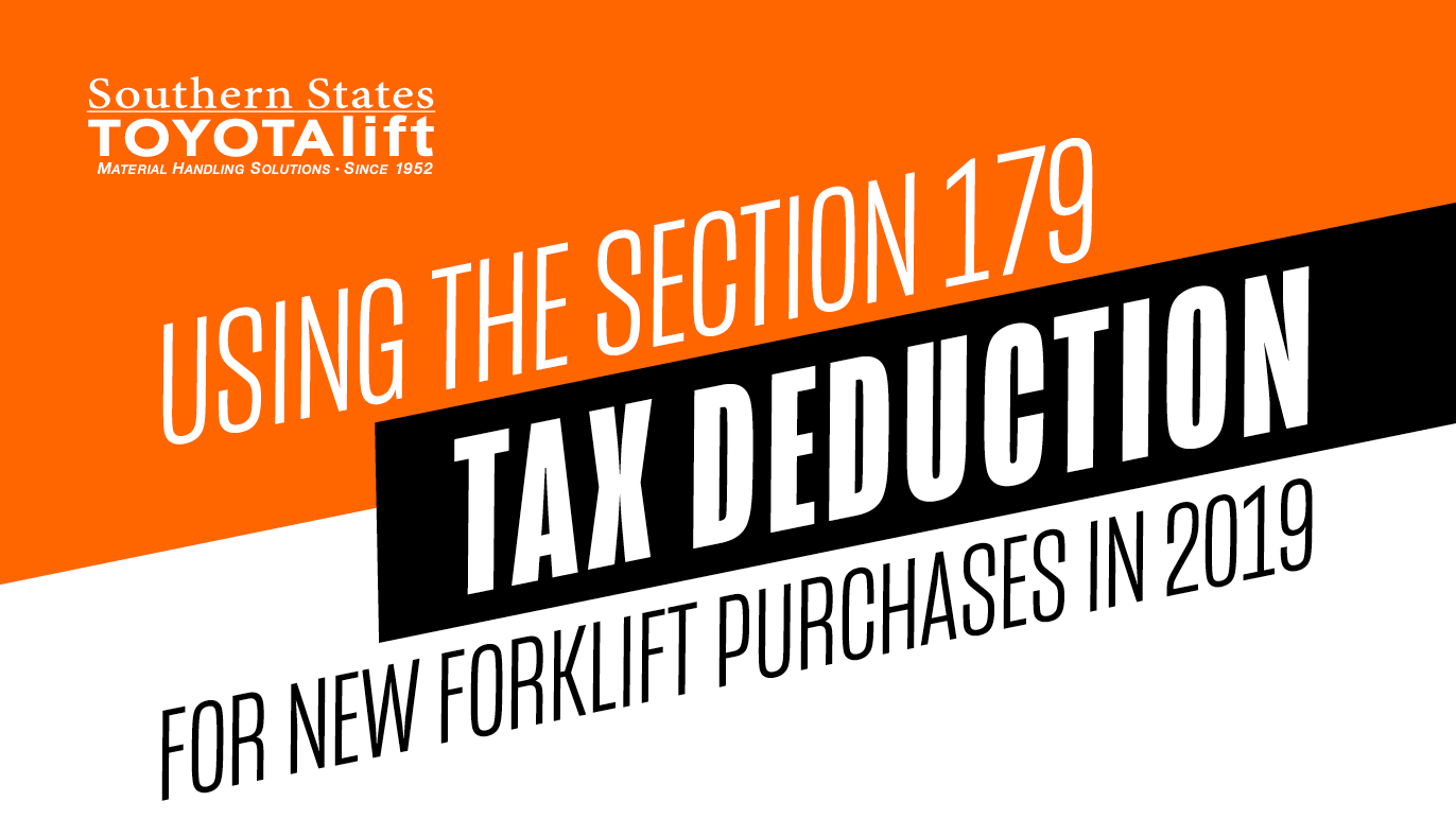 SST Blog Graphic - Using the Section 179 Tax Deduction for New Forklift Purchases in 2019