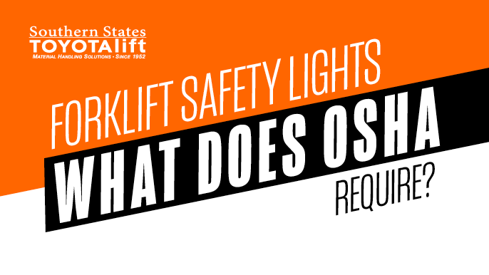 Forklift Safety Lights - What Does OSHA Require?