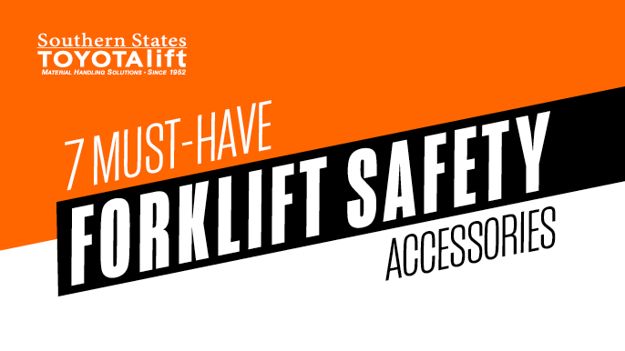 7 Must-Have Forklift Safety Accessories