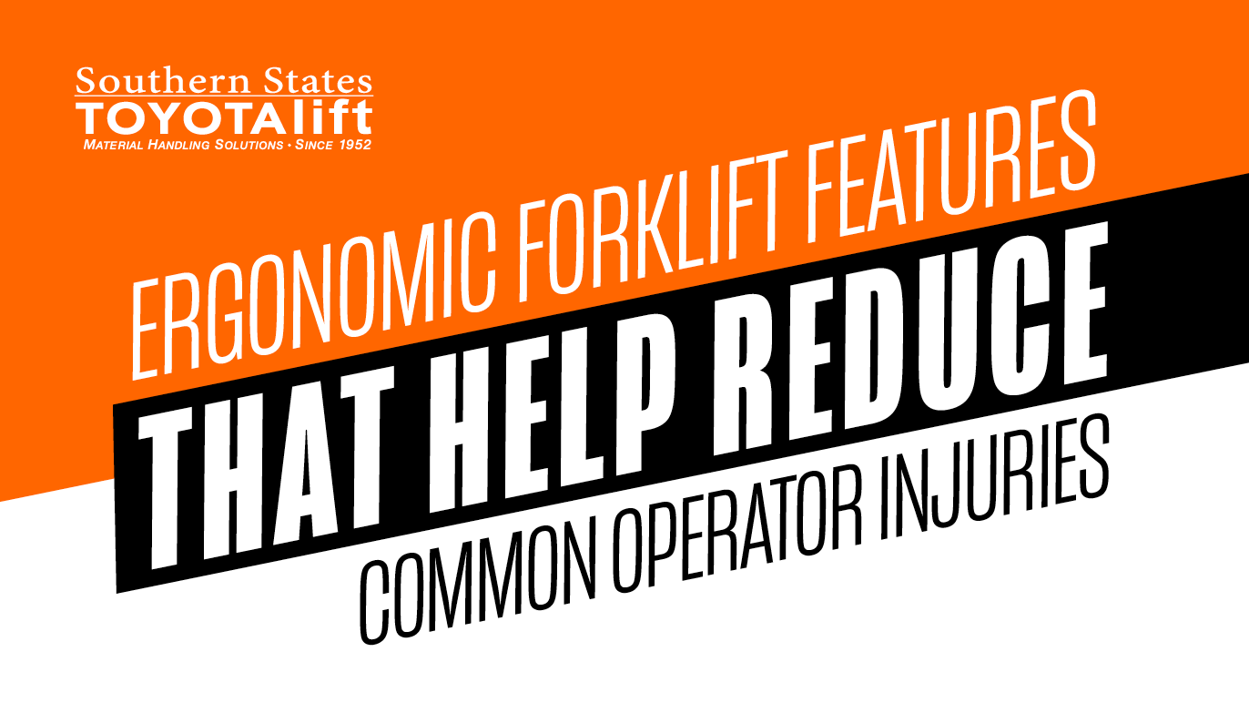 Ergonomic Forklift Features That Help Reduce Common Operator Injuries