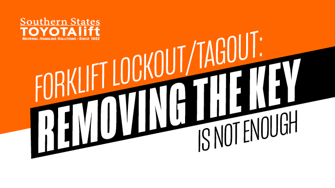 Forklift Lockout/Tagout - Removing the Key Is Not Enough