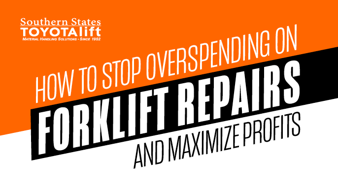 How To Stop Overspending On Forklift Repairs and Maximize Profits
