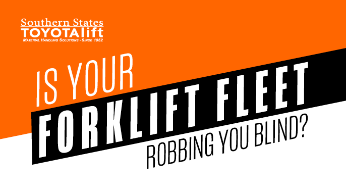 Is Your Forklift Fleet Robbing You Blind?