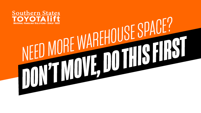 Need More Warehouse Space? Don't Move, Do This First