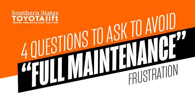 4 Questions to Ask to Get the Full Value of Full Maintenance