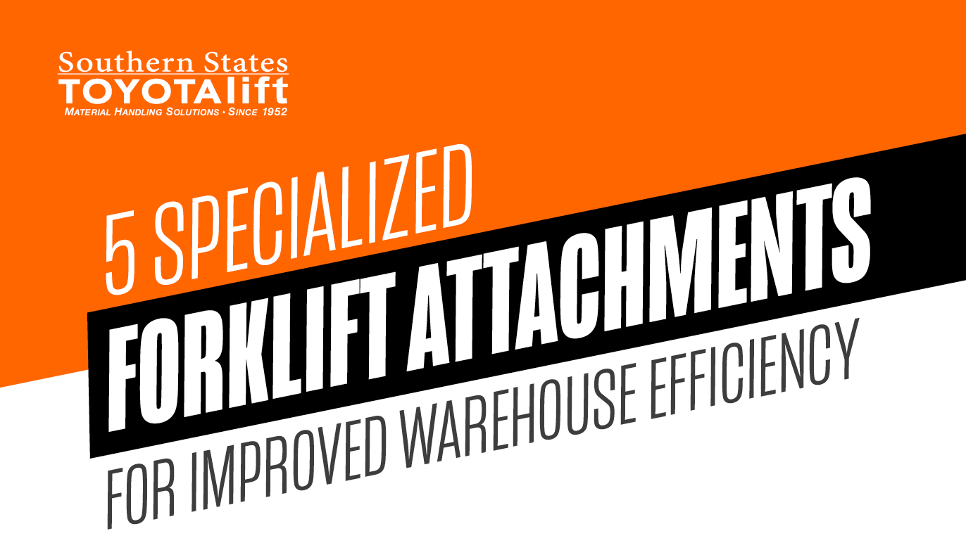 5 Specialized Forklift Attachments for Improved Warehouse Efficiency