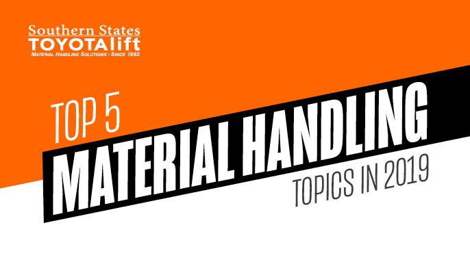 Top 5 Material Handling Topics in 2019