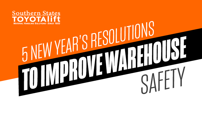 5 New Year's Resolutions to Improve Warehouse Safety